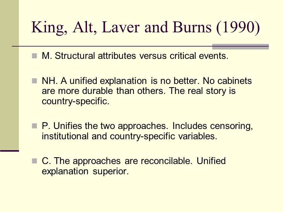 King, Alt, Laver and Burns (1990) M. Structural attributes versus critical events.