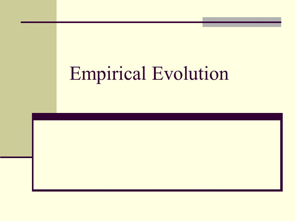 Empirical Evolution