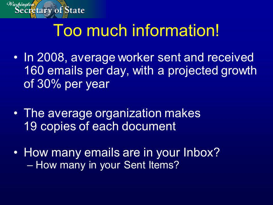 Using email application folders Remember, you can: Can match up to folders you set up on network server or shared drive Match up to retention schedules as well Again, recommended use is for short-term or temporary retention, use alternative methods for longer term retention and disposition