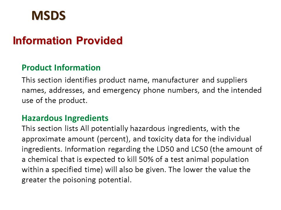 MSDS Information Provided Product Information This section identifies product name, manufacturer and suppliers names, addresses, and emergency phone n