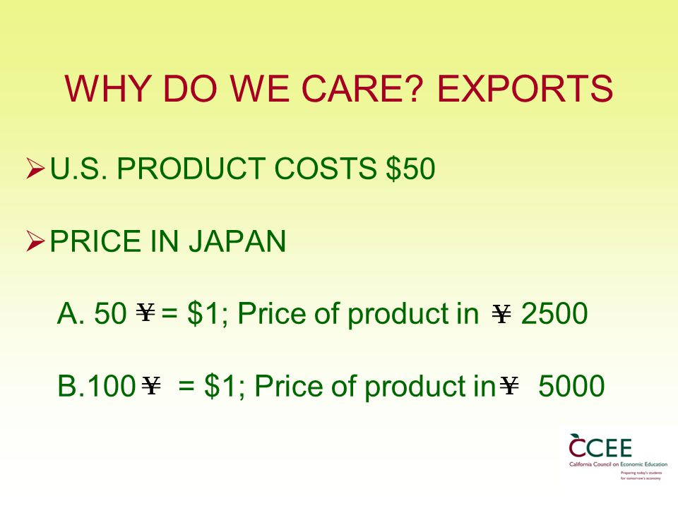 WHY DO WE CARE. EXPORTS U.S. PRODUCT COSTS $50 PRICE IN JAPAN A.