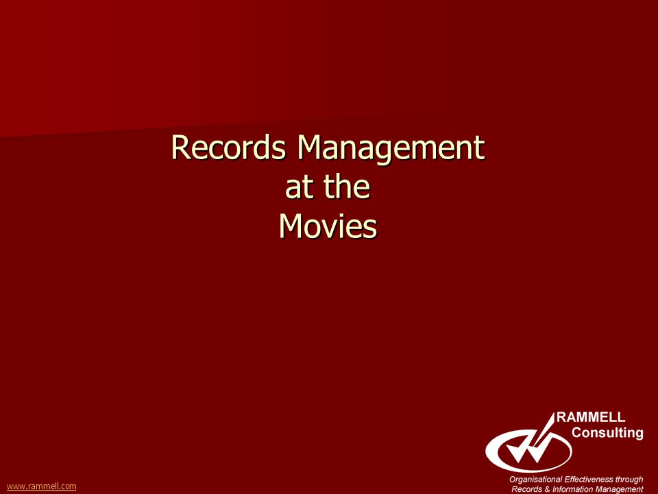 www.rammell.com Records Management at the Movies