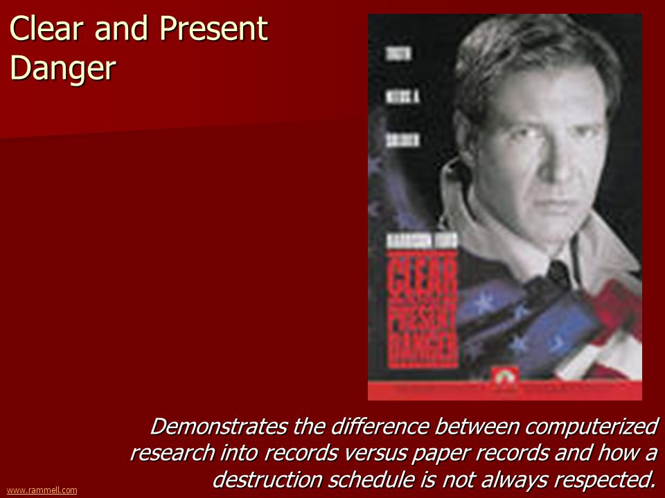 www.rammell.com Clear and Present Danger Demonstrates the difference between computerized research into records versus paper records and how a destruc
