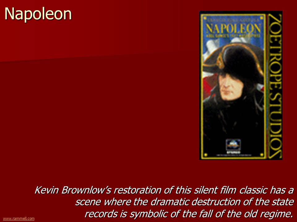 www.rammell.comNapoleon Kevin Brownlows restoration of this silent film classic has a scene where the dramatic destruction of the state records is sym