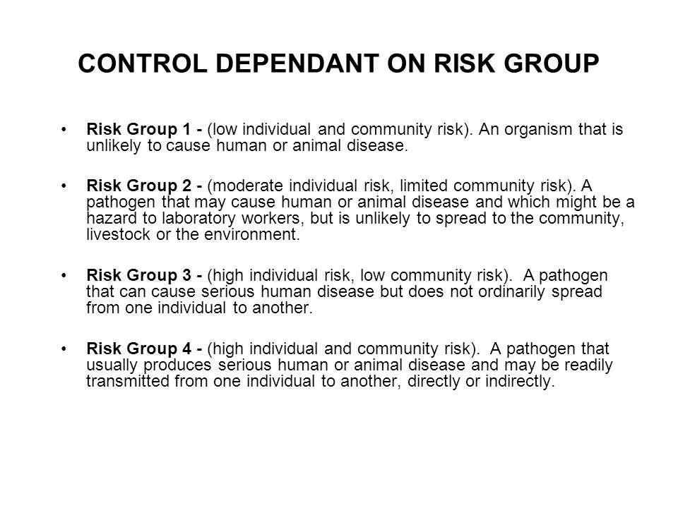 CONTROL DEPENDANT ON RISK GROUP Risk Group 1 - (low individual and community risk).