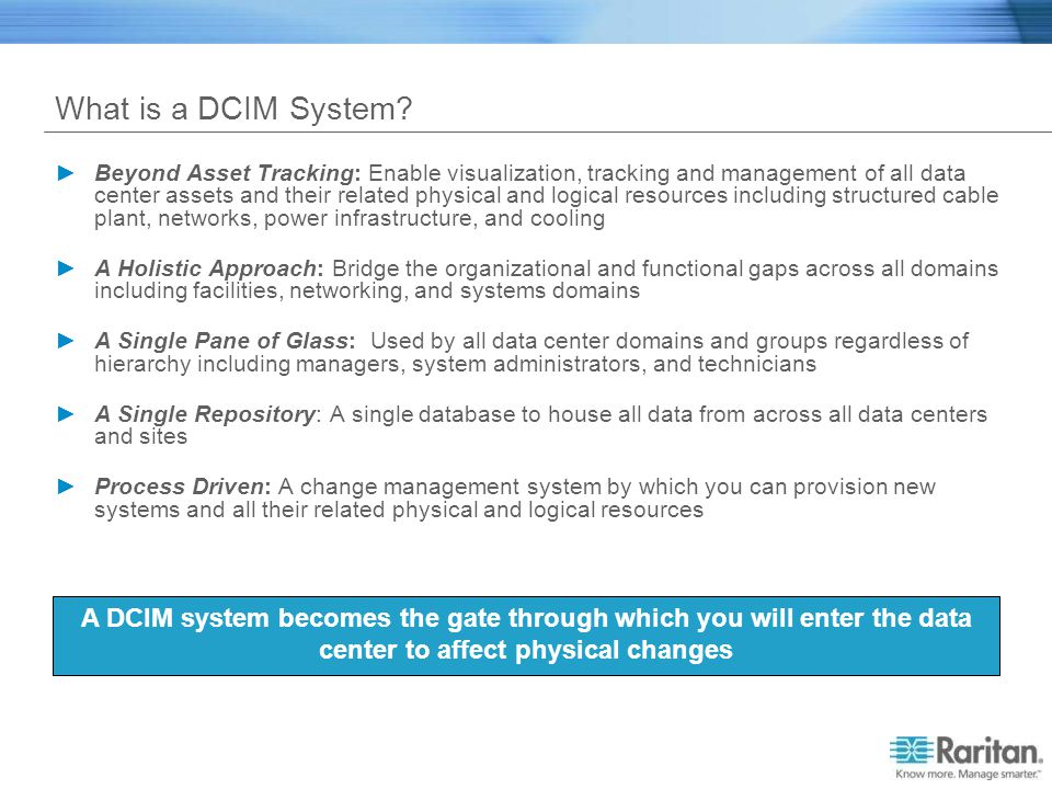 What is a DCIM System? Beyond Asset Tracking: Enable visualization, tracking and management of all data center assets and their related physical and l