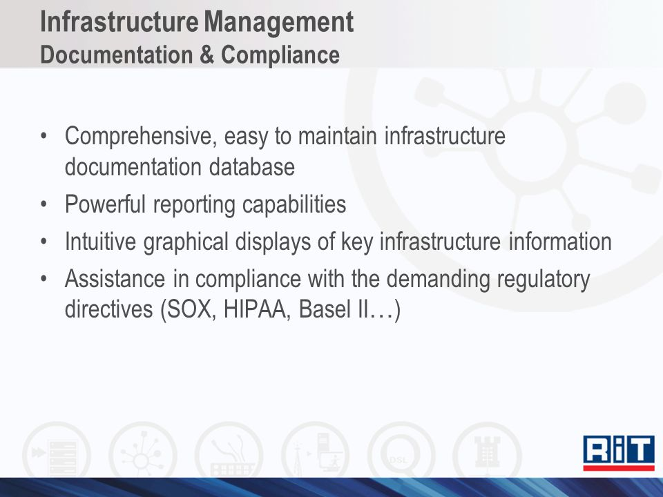 Infrastructure Management Documentation & Compliance Comprehensive, easy to maintain infrastructure documentation database Powerful reporting capabili