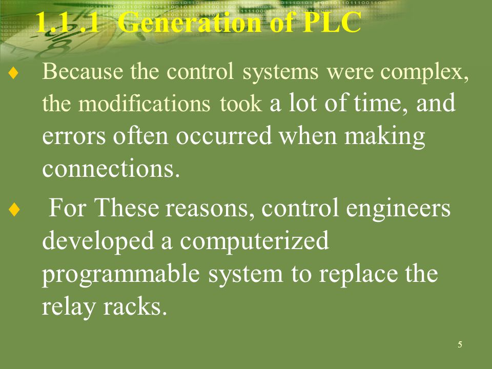 6 1.1.1 Generation of PLC Because the control systems were complex, the modifications took a lot of time, and errors often occurred when making connections.