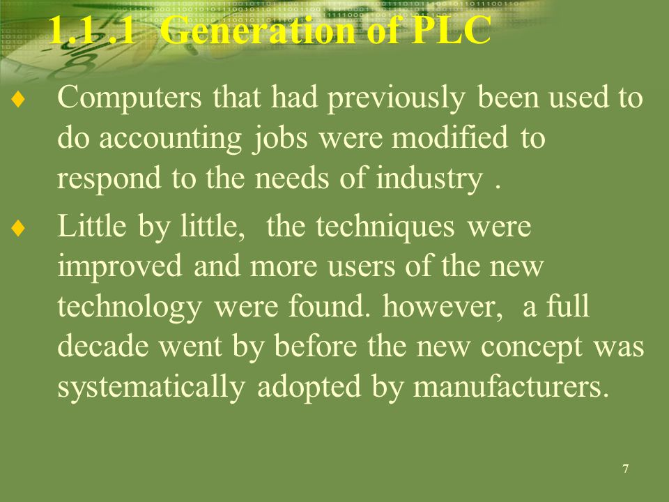 8 In the beginning, PLC were mainly used to replace hard-wired physical relays.