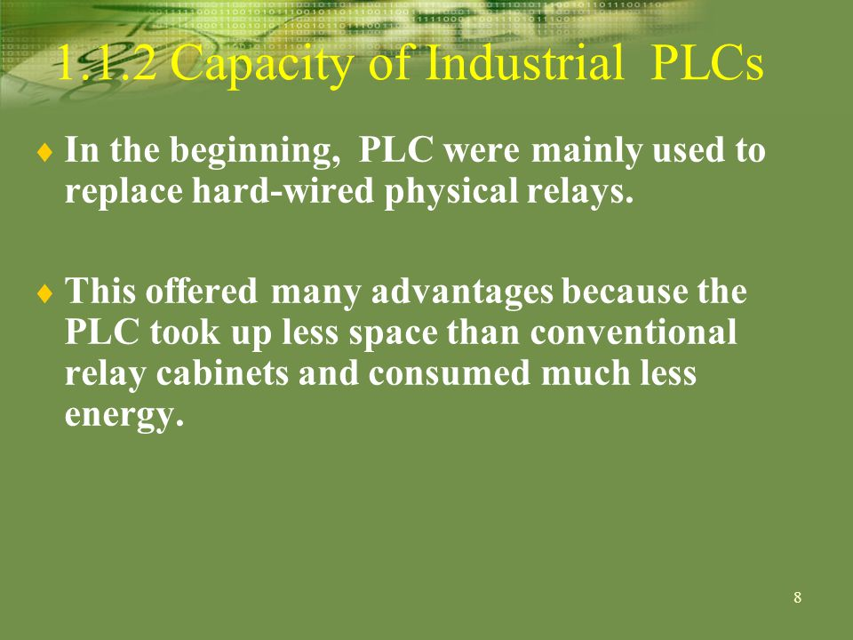 9 In the beginning, PLC were mainly used to replace hard-wired physical relays.