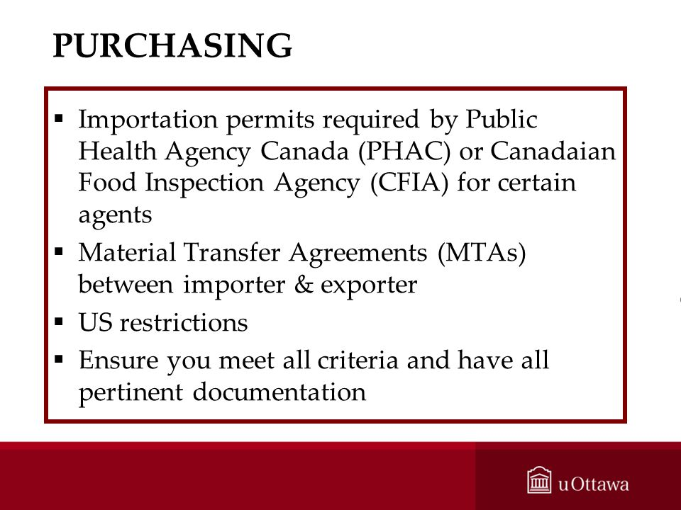PURCHASING Importation permits required by Public Health Agency Canada (PHAC) or Canadaian Food Inspection Agency (CFIA) for certain agents Material T