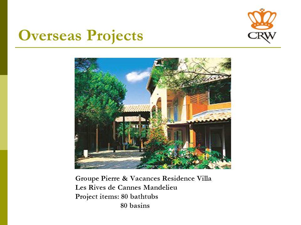 Overseas Projects Groupe Pierre & Vacances Residence Villa Les Rives de Cannes Mandelieu Project items: 80 bathtubs 80 basins