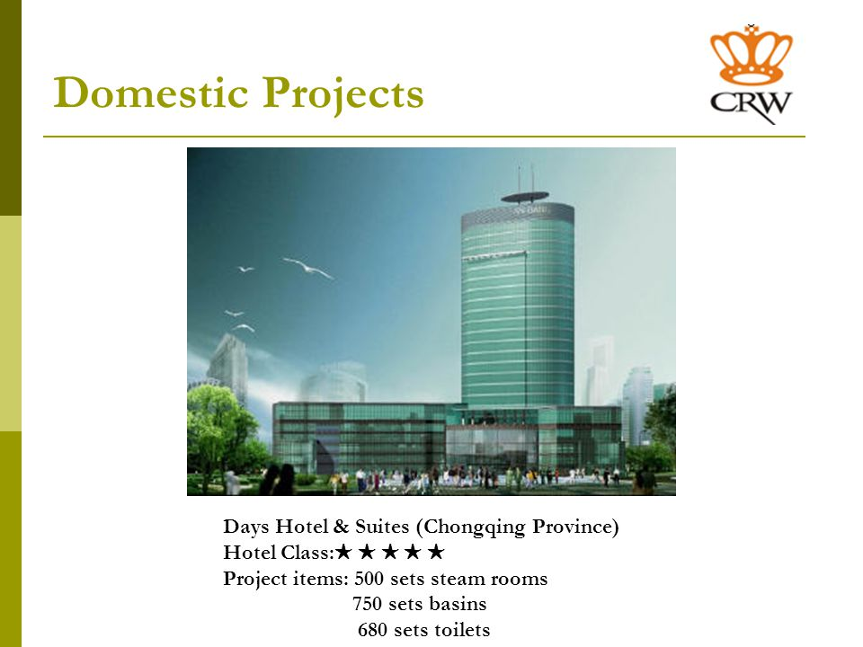 Domestic Projects SCHENGEN International Hotel Hotel Class: Project items: 1200 sets shower rooms 1500 sets basins 1400 sets toilets
