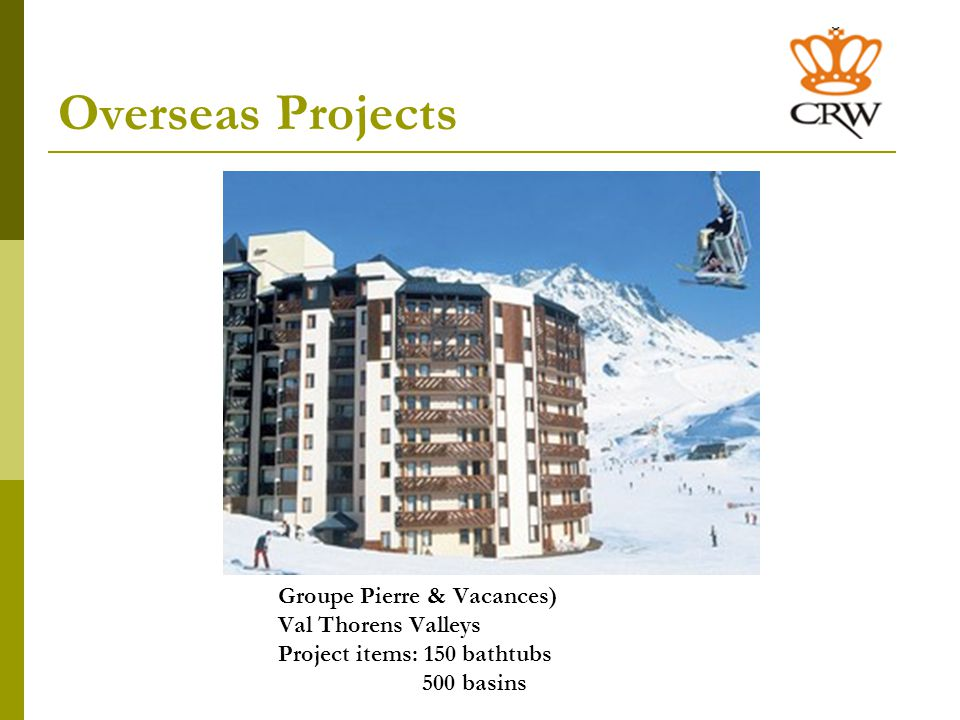 Overseas Projects Groupe Pierre & Vacances Village Sainte Anne Project items: 338 bathtubs 338 basins
