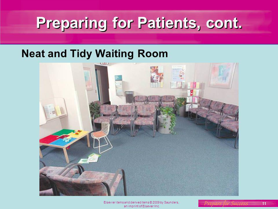11 Elsevier items and derived items © 2009 by Saunders, an imprint of Elsevier Inc. Preparing for Patients, cont. Neat and Tidy Waiting Room