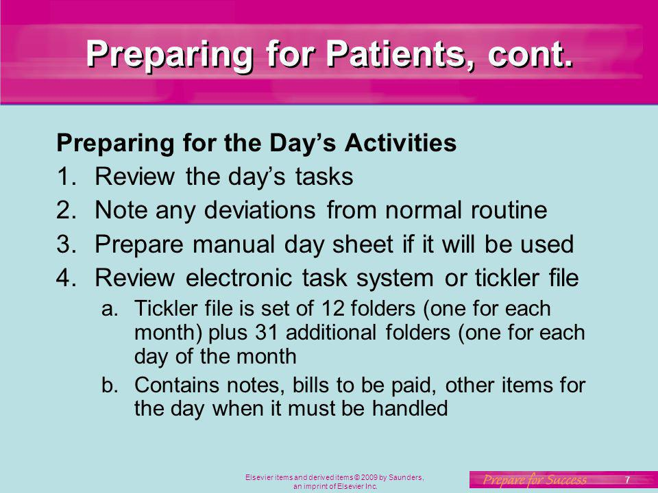 7 Elsevier items and derived items © 2009 by Saunders, an imprint of Elsevier Inc. Preparing for Patients, cont. Preparing for the Days Activities 1.R