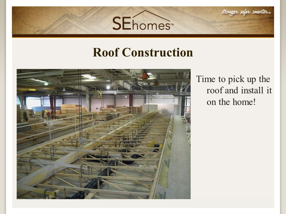 Time to pick up the roof and install it on the home! Roof Construction