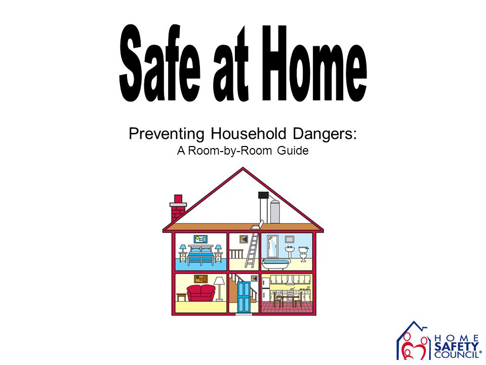 Based on the home safety guide published by the Home Safety Council http://www.homesafetycouncil.org/mysafehome/msh_GH_p001.pdf
