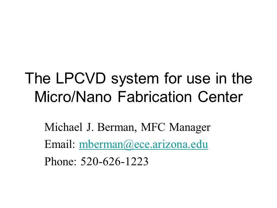 The LPCVD system for use in the Micro/Nano Fabrication Center Michael J.