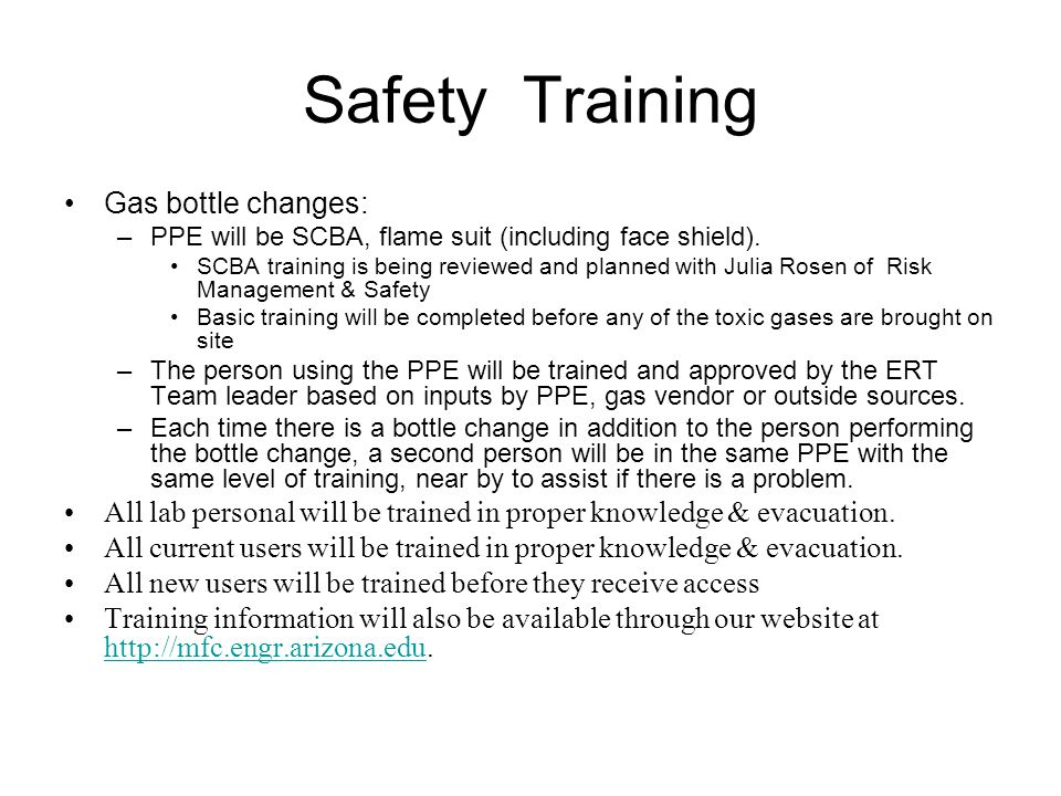 Safety Training Gas bottle changes: –PPE will be SCBA, flame suit (including face shield).