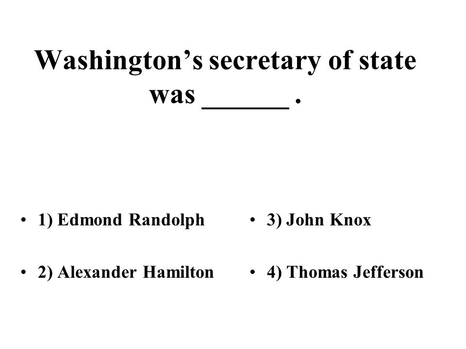 Washingtons secretary of state was ______.