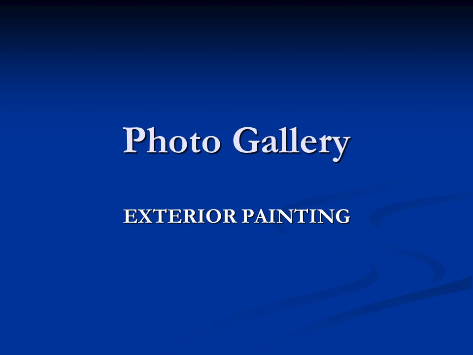 Photo Gallery EXTERIOR PAINTING