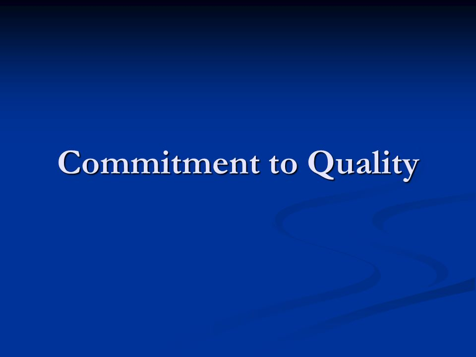 Commitment to Quality