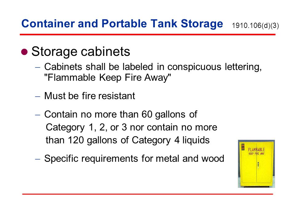 Container and Portable Tank Storage Storage cabinets Cabinets shall be labeled in conspicuous lettering,