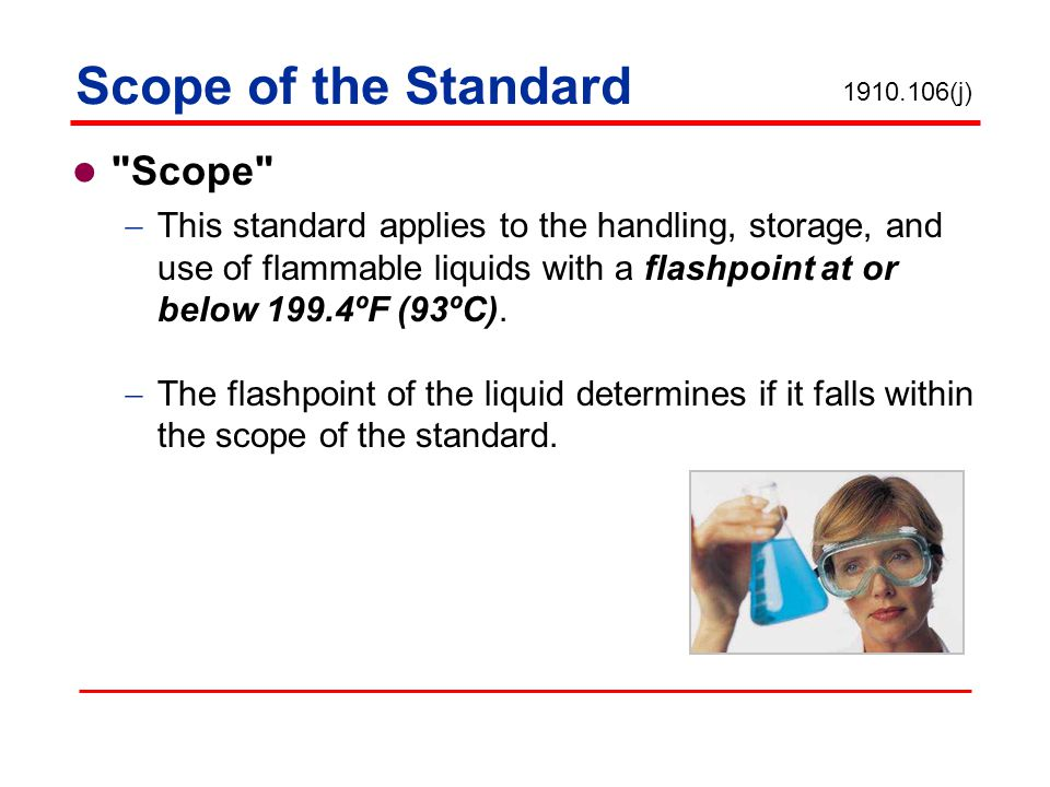 Flammable Liquids The standard focuses on liquid temperature by using Flashpoint and Boiling Point to establish a Category Rating.