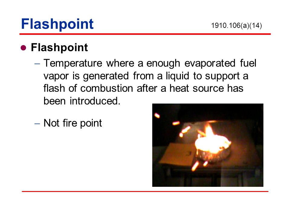 FlashpointCategory N/A (1910.106 Not Applicable) unless heated for use to within 30°F of its FP, then treat as Category 4 Flammable Category 4 Category 3 Category 1Category 2 Boiling Point 199.4°F 140°F 73.4°F Flammable Liquid Chart