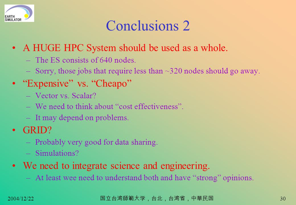 2004/12/22 29 Conclusions 1 HPC is not only a number crunching capability.