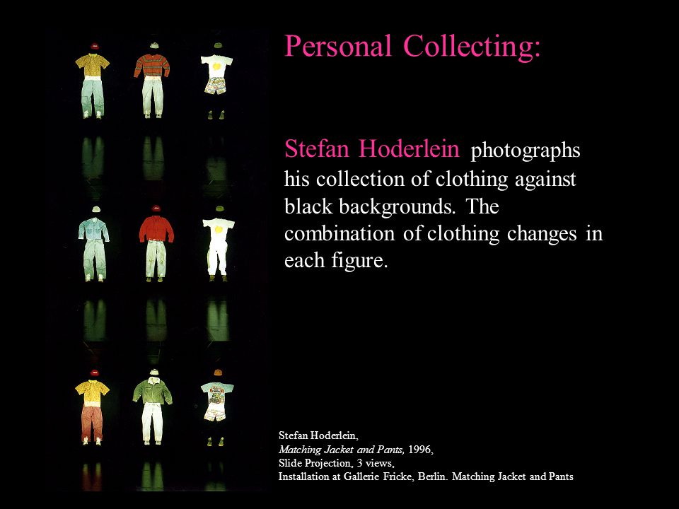 Personal Collecting: Stefan Hoderlein photographs his collection of clothing against black backgrounds. The combination of clothing changes in each fi