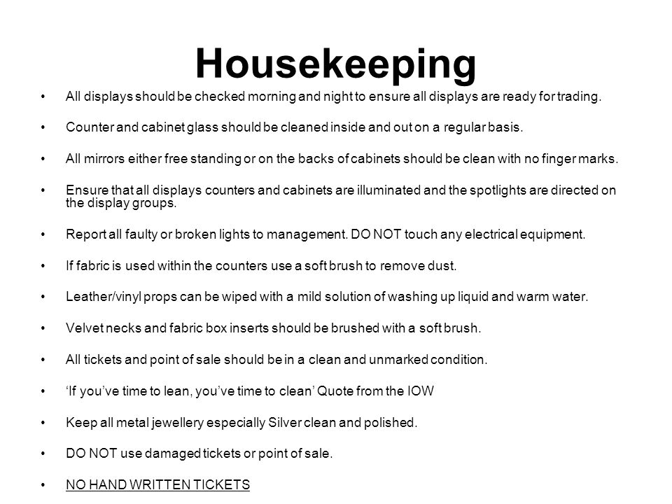 Housekeeping All displays should be checked morning and night to ensure all displays are ready for trading.