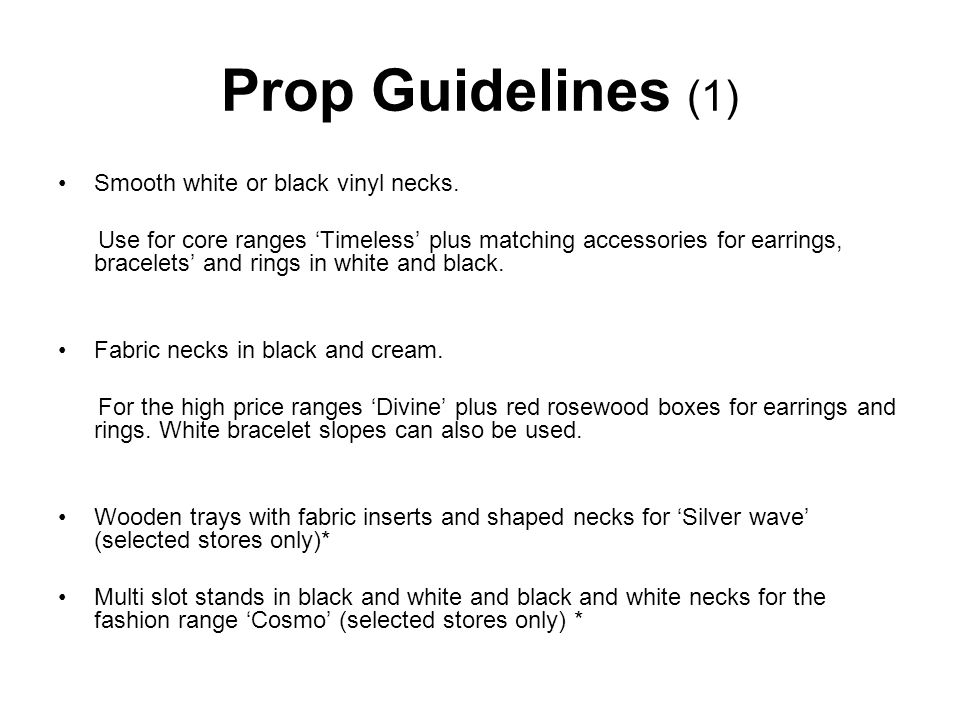 Prop Guidelines (1) Smooth white or black vinyl necks.