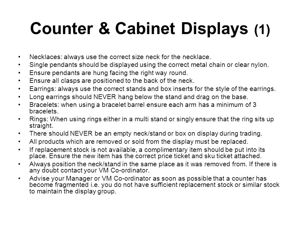 Counter & Cabinet Displays (1) Necklaces: always use the correct size neck for the necklace.