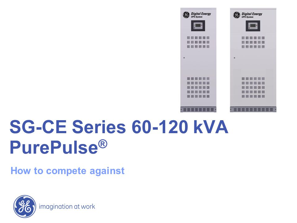SG-CE Series 60-120 kVA PurePulse® How to compete against HTC_SGS_XCE_60K_M12_1GB_V010.ppt 11 COMPETITOR W/ TRANSFORMER 60kVA80kVA100kVA120kVA 0.55m2 98kW/m2 0.55m2 131kW/m2 0.71m2 127kW/m2 0.71m2 152kW/m2 0.59m2 81kW/m2 0.84m2 76kW/m2 0.84m2 95kW/m2 0.84m2 114kW/m2 1.28m2 42kW/m2 1.28m2 57kW/m2 1.28m2 70kW/m2 1.6m2 68kW/m2 0.8m2 60kW/m2 0.8m2 80kW/m2 0.8m2 100kW/m2 0.8m2 120kW/m2 0.96m2 83kW/m2 0.96m2 100kW/m2 0.79m2 61kW/m2 0.79m2 81kW/m2 1.06m2 90kW/m2 Delphys MP PW Harmony Competitors Power range 60-120kVA Master Plus HC Excor Master Dialog RT Hipulse E SG-CE PurePulse® Real Power/Sqm Analysis