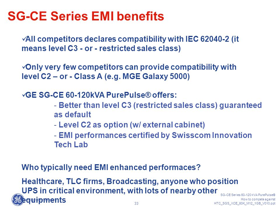 SG-CE Series 60-120 kVA PurePulse® How to compete against HTC_SGS_XCE_60K_M12_1GB_V010.ppt 32 OUTPUT PERFORMANCES EMI