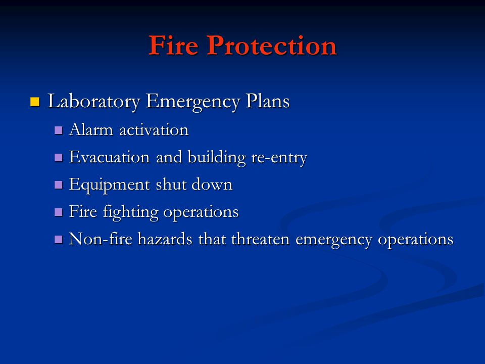 Fire Protection Laboratory Emergency Plans Laboratory Emergency Plans Alarm activation Alarm activation Evacuation and building re-entry Evacuation an