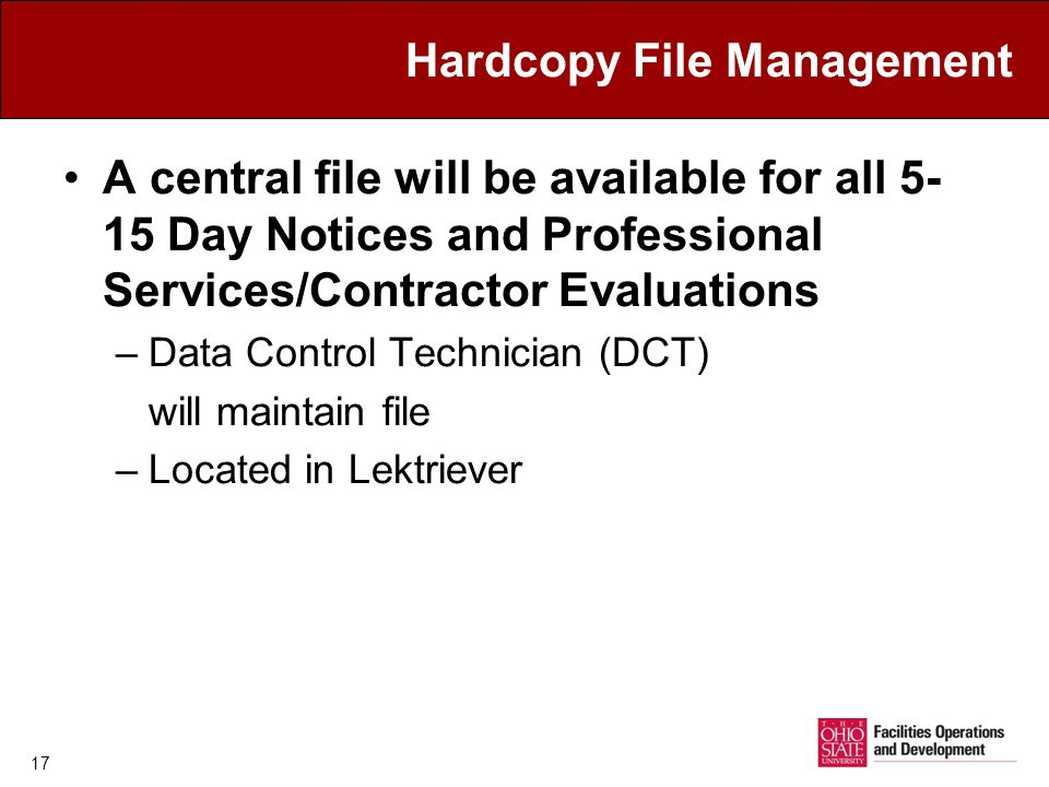 A central file will be available for all 5- 15 Day Notices and Professional Services/Contractor Evaluations –Data Control Technician (DCT) will maintain file –Located in Lektriever 17