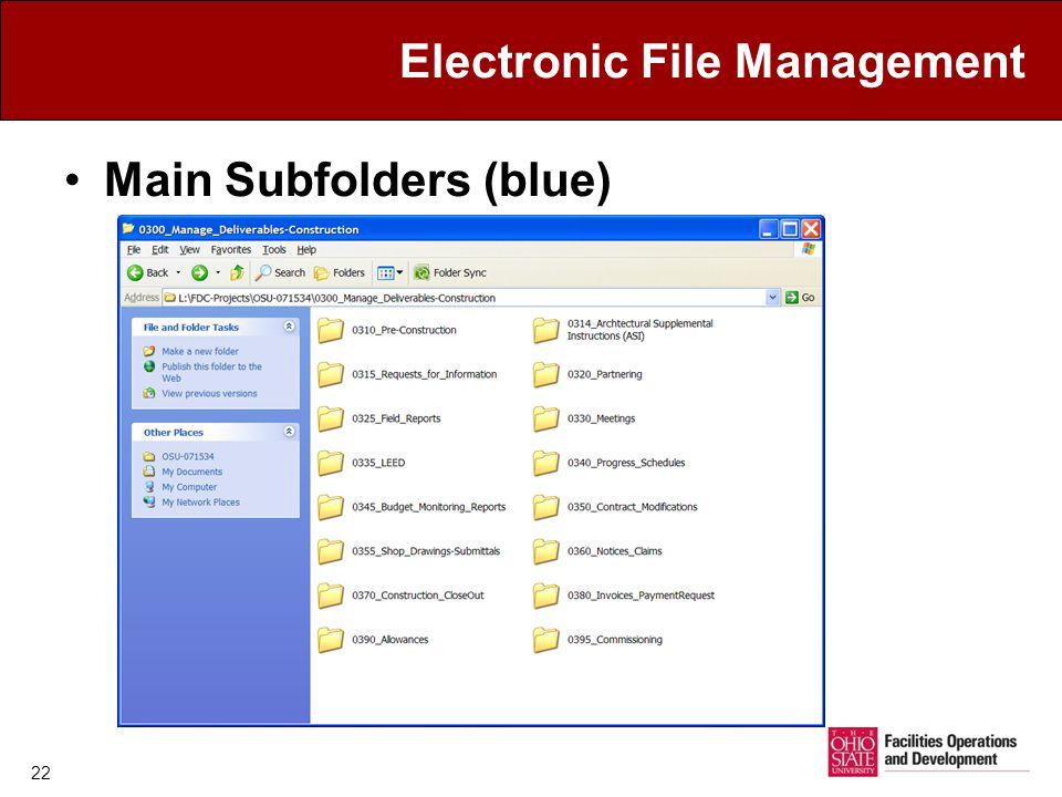 Electronic File Management Main Subfolders (blue) 22