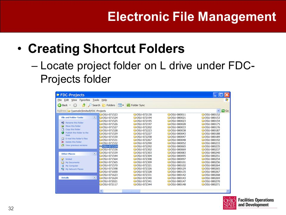 Electronic File Management Creating Shortcut Folders –Locate project folder on L drive under FDC- Projects folder 32