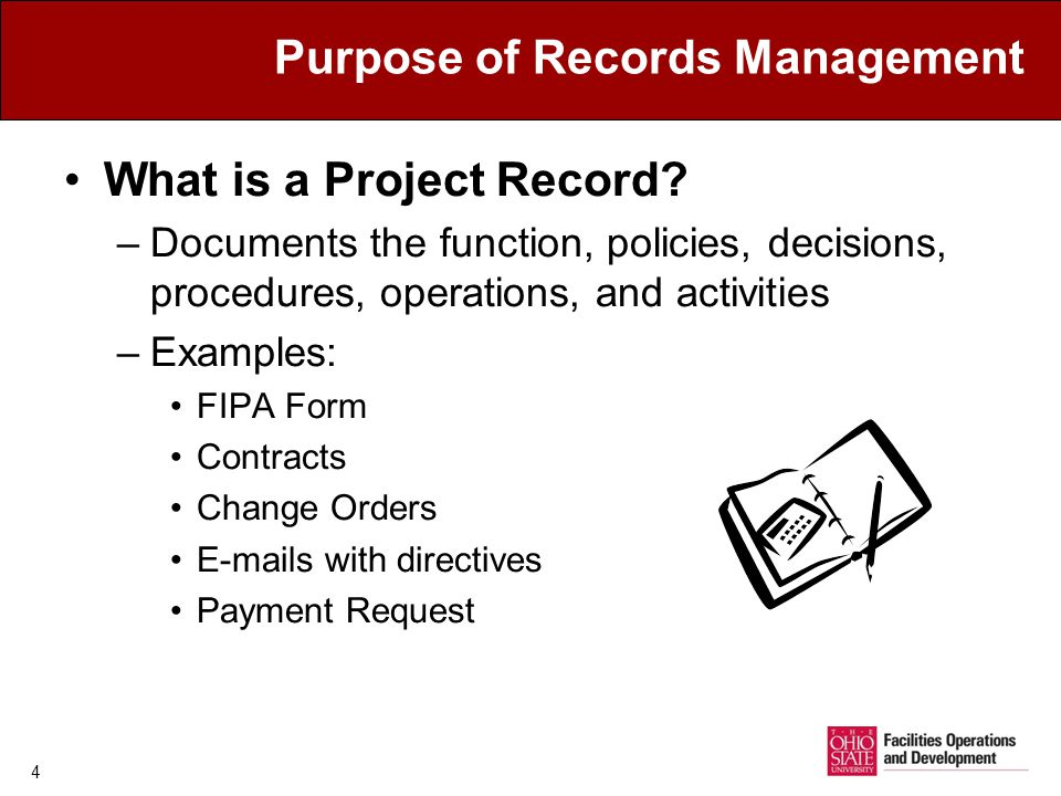 4 Purpose of Records Management What is a Project Record.