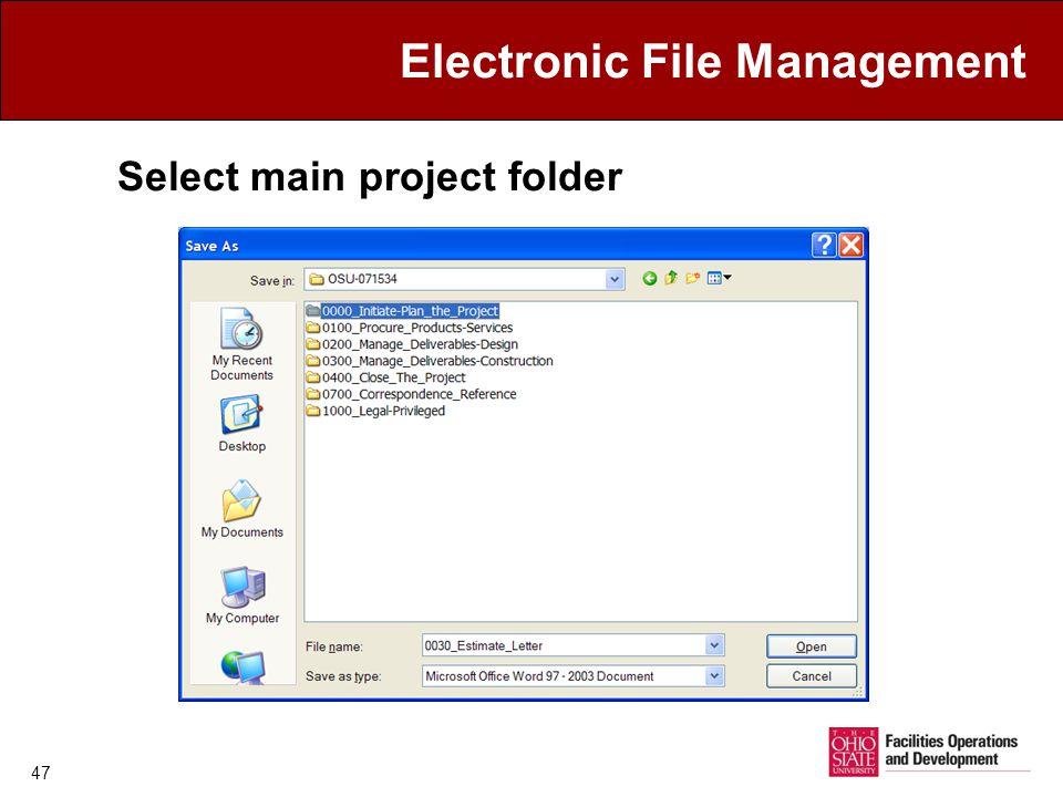 Electronic File Management Select main project folder 47