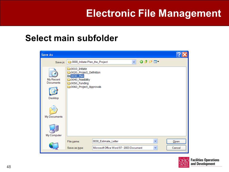 Electronic File Management Select main subfolder 48