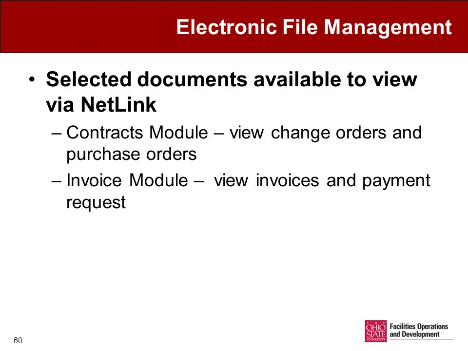 Electronic File Management Selected documents available to view via NetLink –Contracts Module – view change orders and purchase orders –Invoice Module – view invoices and payment request 60