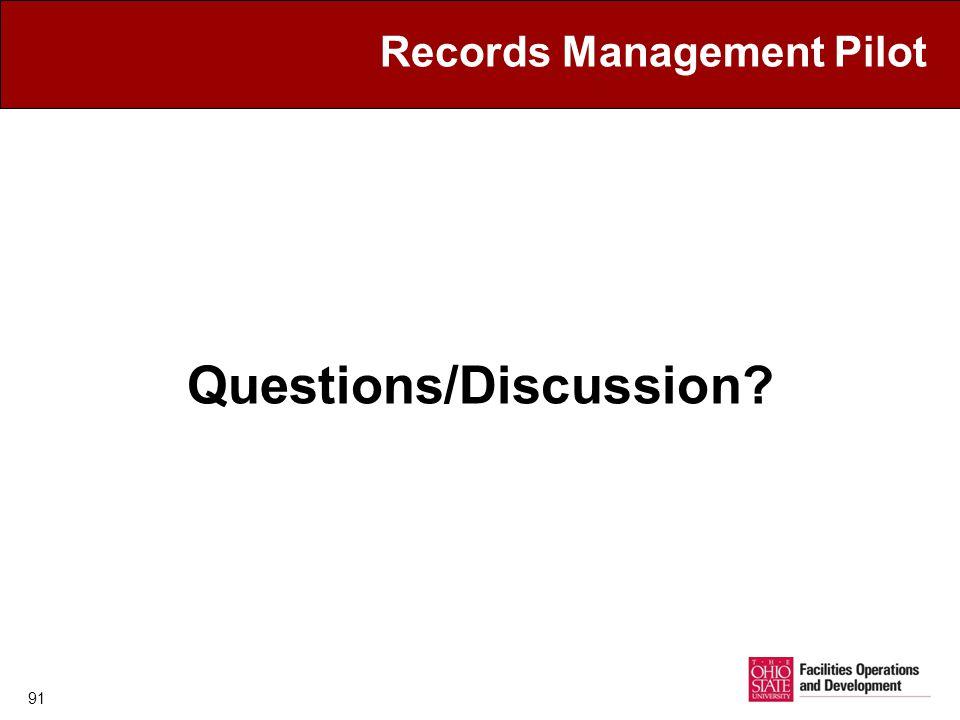 91 Records Management Pilot Questions/Discussion