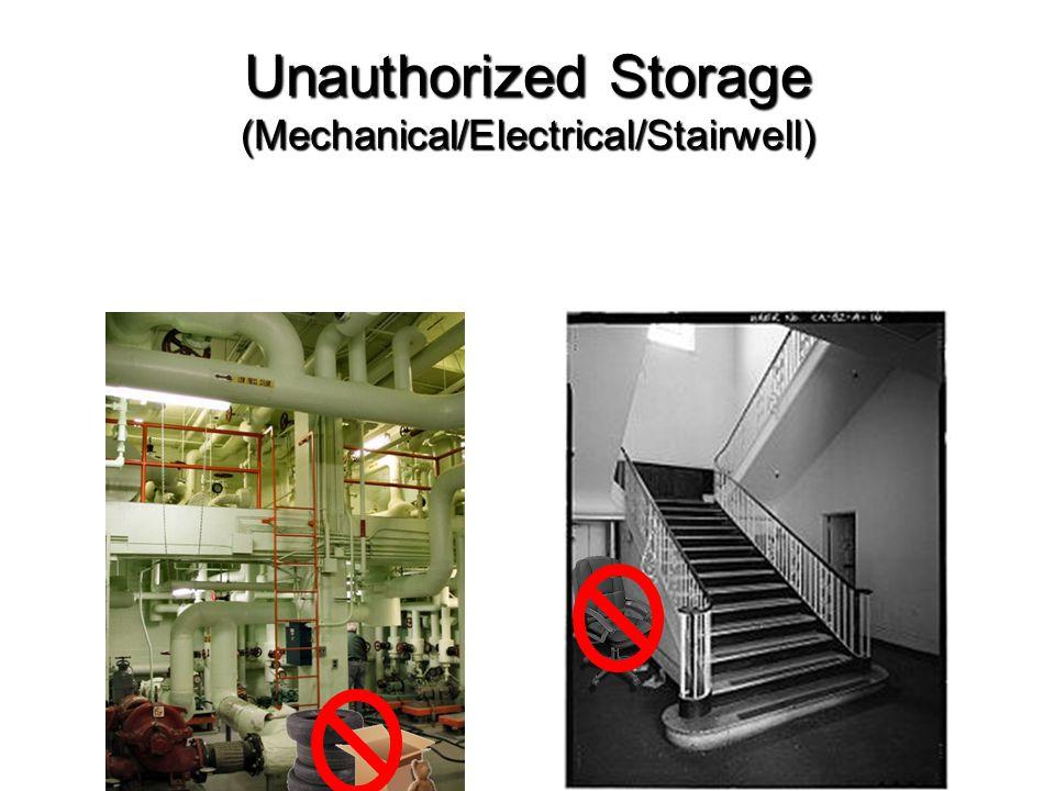 Unauthorized Storage (Mechanical/Electrical/Stairwell)