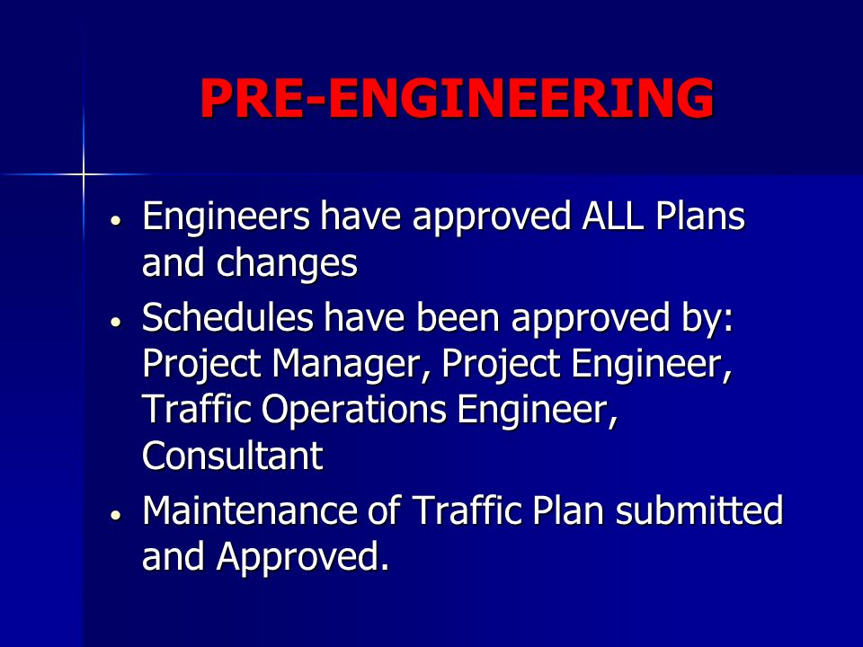 PRE-ENGINEERING Engineers have approved ALL Plans and changes Engineers have approved ALL Plans and changes Schedules have been approved by: Project M
