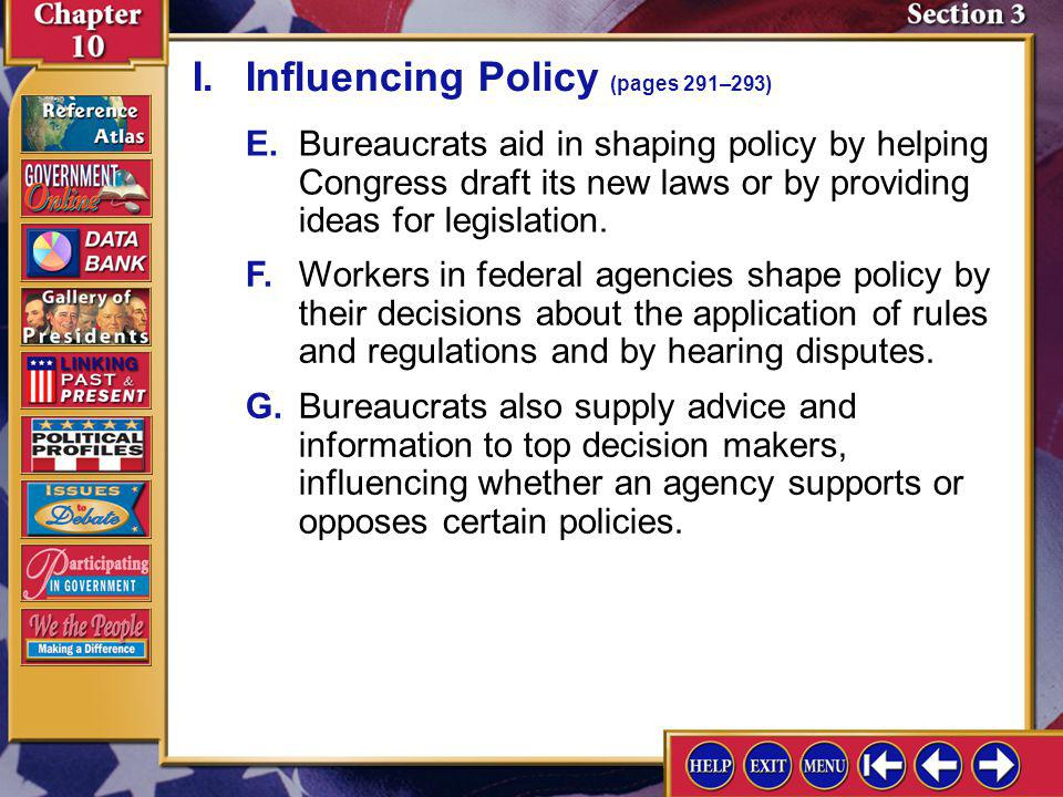 Section 3-2 A.Policy consists of all the actions and decisions taken or not taken by the government. I.Influencing Policy (pages 291–293) B.Federal bu