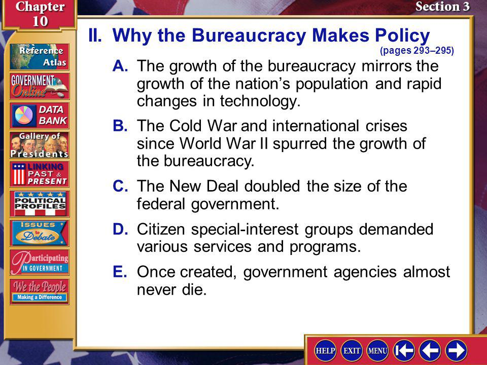 Section 3-4 What are the advantages and disadvantages of having federal bureaucrats influence policy decisions? Advantages: efficiency and expertise;